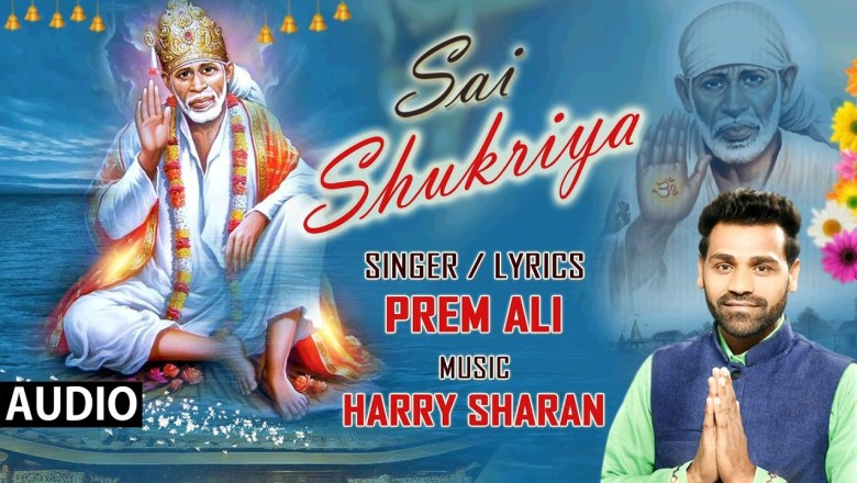 Sai Shukriya by Prem Ali   Harry Sharan   Sai Bhajan   T-Series Bhakti Sagar