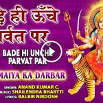 Bade Hi Unce Parvat Par I Devi Bhajan I ANAND KUMAR CI Maiya Ka Darbar Hindi Bhajan