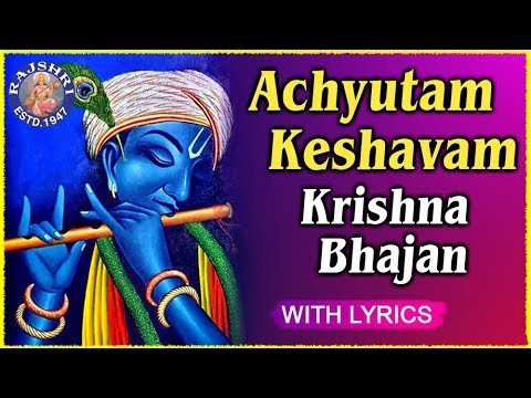 Achyutam Keshavam Krishna Damodaram Full Song With Lyrics | Popular Krishna Bhajan In Hindi