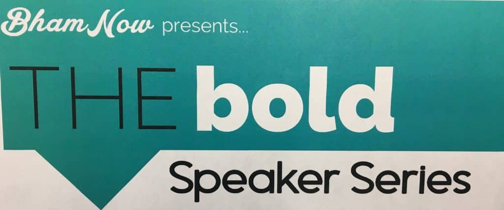 Why Attending the BOLD Speaker Series This Coming Tuesday Benefits Bham and You