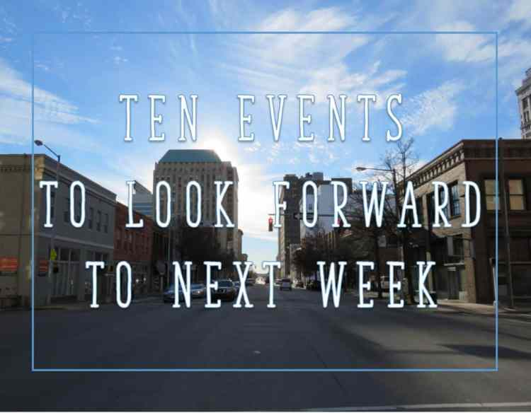 10 Events to look forwared to Next Week Birmingham AL