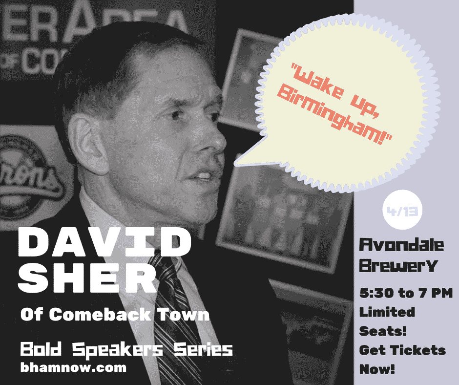 Bham Now's next BOLD speaker – Thursday April 13th – Students admitted FREE!