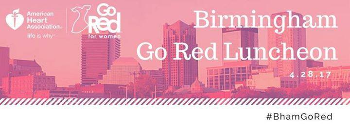 Birmingham's Top To Do March 25th - May 2nd Birmingham Go Red Luncheon