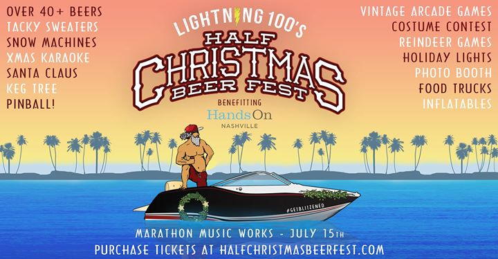 its time to get into the holiday spirit with lightning 100 at the 4th annual half christmas beer fest benefiting hands on nashville july 15th at marathon