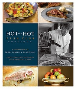 Chris Hastings, Cookbook, Chef, Birmingham, Alabama, Hot and Hot Fish Club