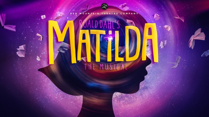 Red Mountain Theatre Company. Birmingham, Alabama. Matilda the Musical promotional poster.