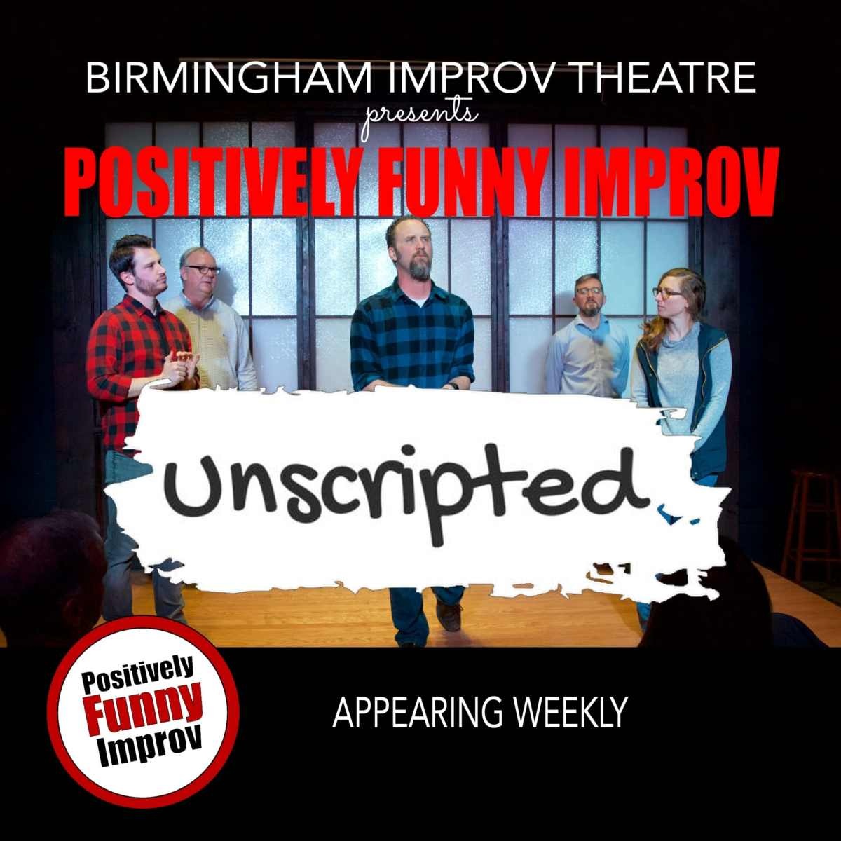 Positively Funny Improv Unscripted!