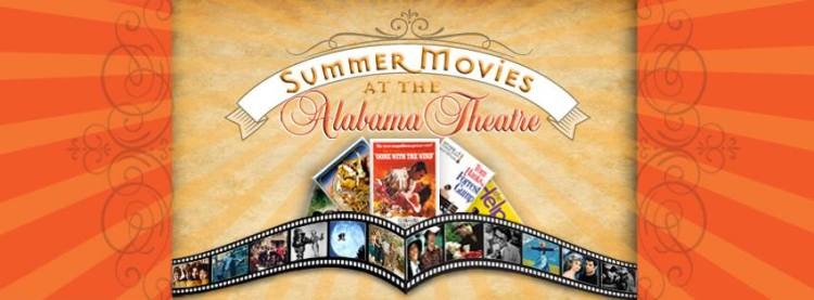 Summer Film Series at The Alabama Theatre