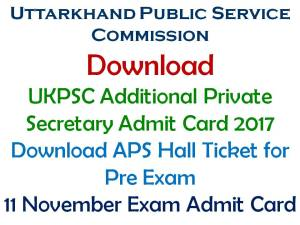 UKPSC APS Admit Card 2017 for Pre Exam