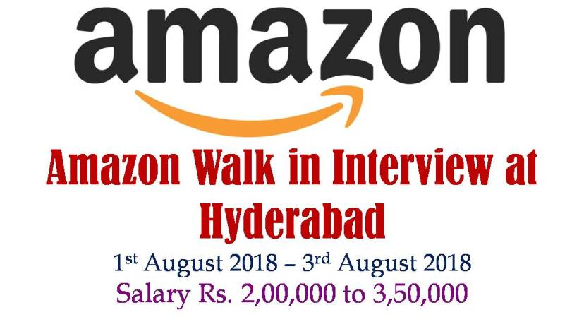 Amazon Walk in Hyderabad from 01st August 2018 to 03rd August 2018