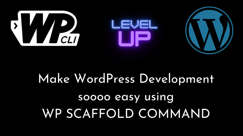 Make WordPress Development soooo easy using WP SCAFFOLD COMMAND | WordPress | WP-CLI | WordPress Development