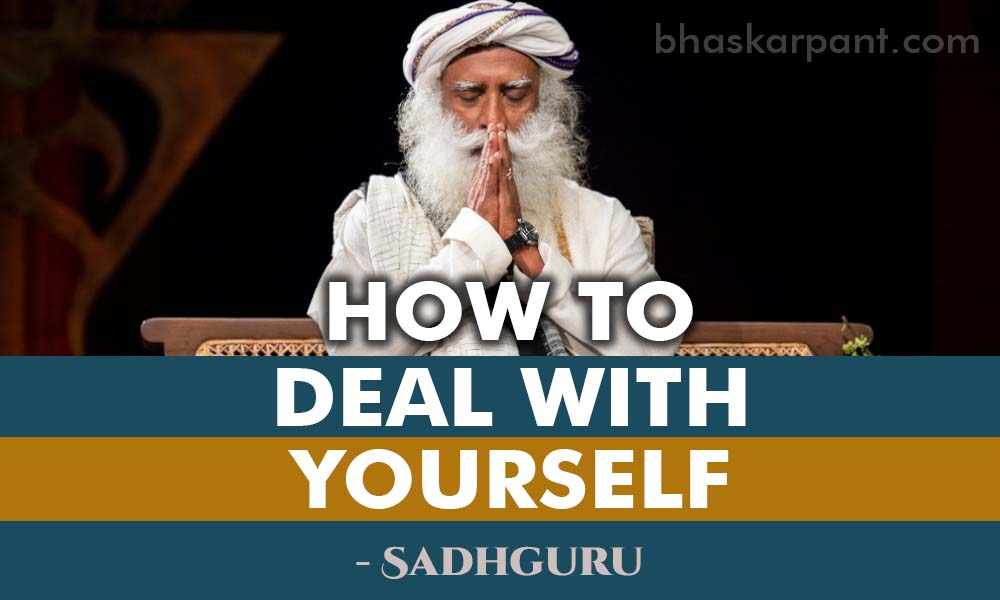 How to Deal With Yourself
