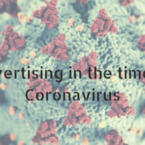 Advertising in the time of Coronavirus