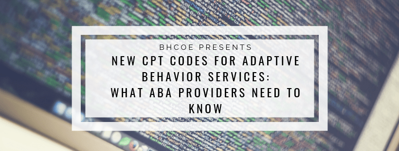 New Cpt Codes For Adaptive Behavior Services What Aba Providers