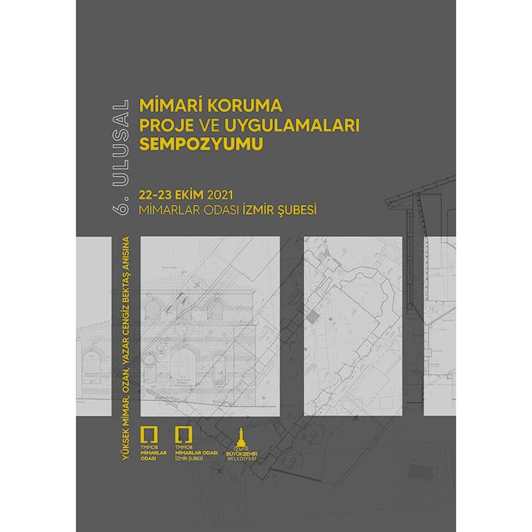 (TMMOB Mimarlar Odası) 6. Ulusal Mimari Koruma Proje ve Uygulamaları Sempozyumu CENGİZ BEKTAŞ Anısına Düzenlenecek!