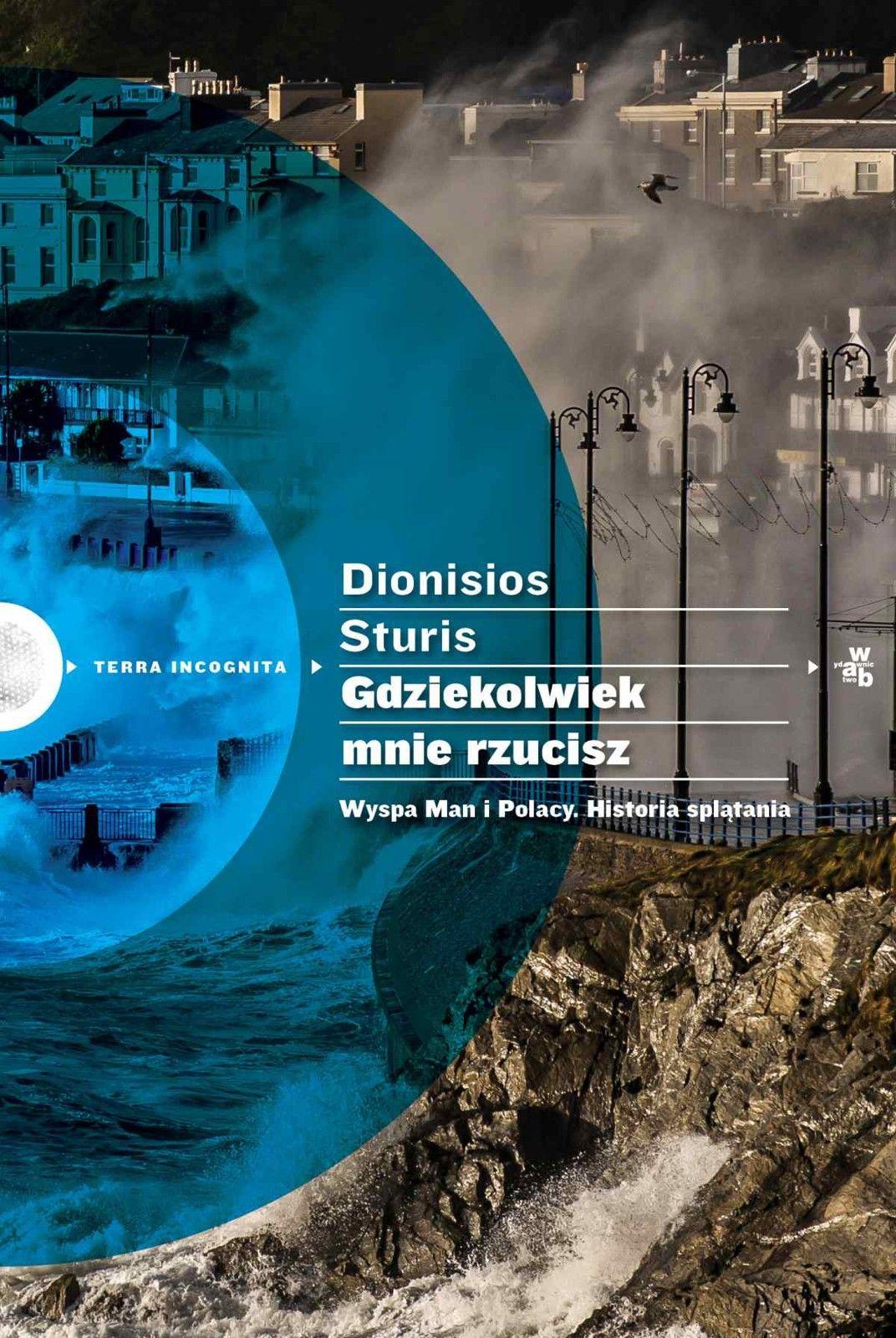 """""""Gdziekolwiek mnie rzucisz. Wyspa Man i Polacy"""", fot. Dionisios Sturis (fot. materiały promocyjne)"""