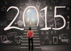 2015 - jak nam się ułoży?