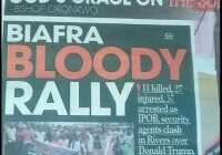 Biafra now dominates the news cycle in south west-central Africa