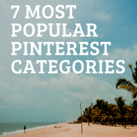 7 Most Popular Pinterest Categories Topics in 2019