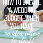 How to Create a Wedding Budget-When You Have No Idea Where to Start