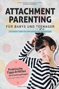Attachment Parenting für Babys und Teenager