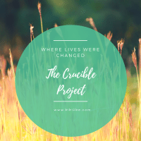 The Crucible Project: Where Lives Were Changed