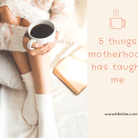 5 Things Motherhood Has Taught Me