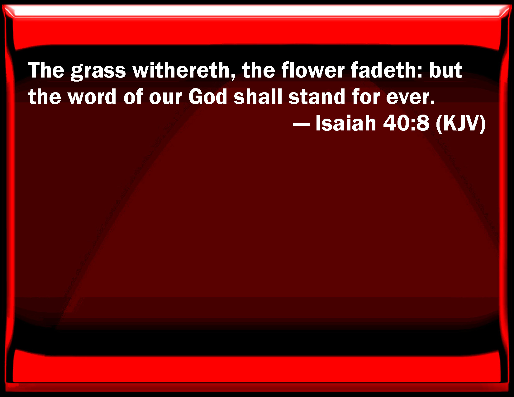 Isaiah 40 8 The Grass Wither The Flower Fades But The