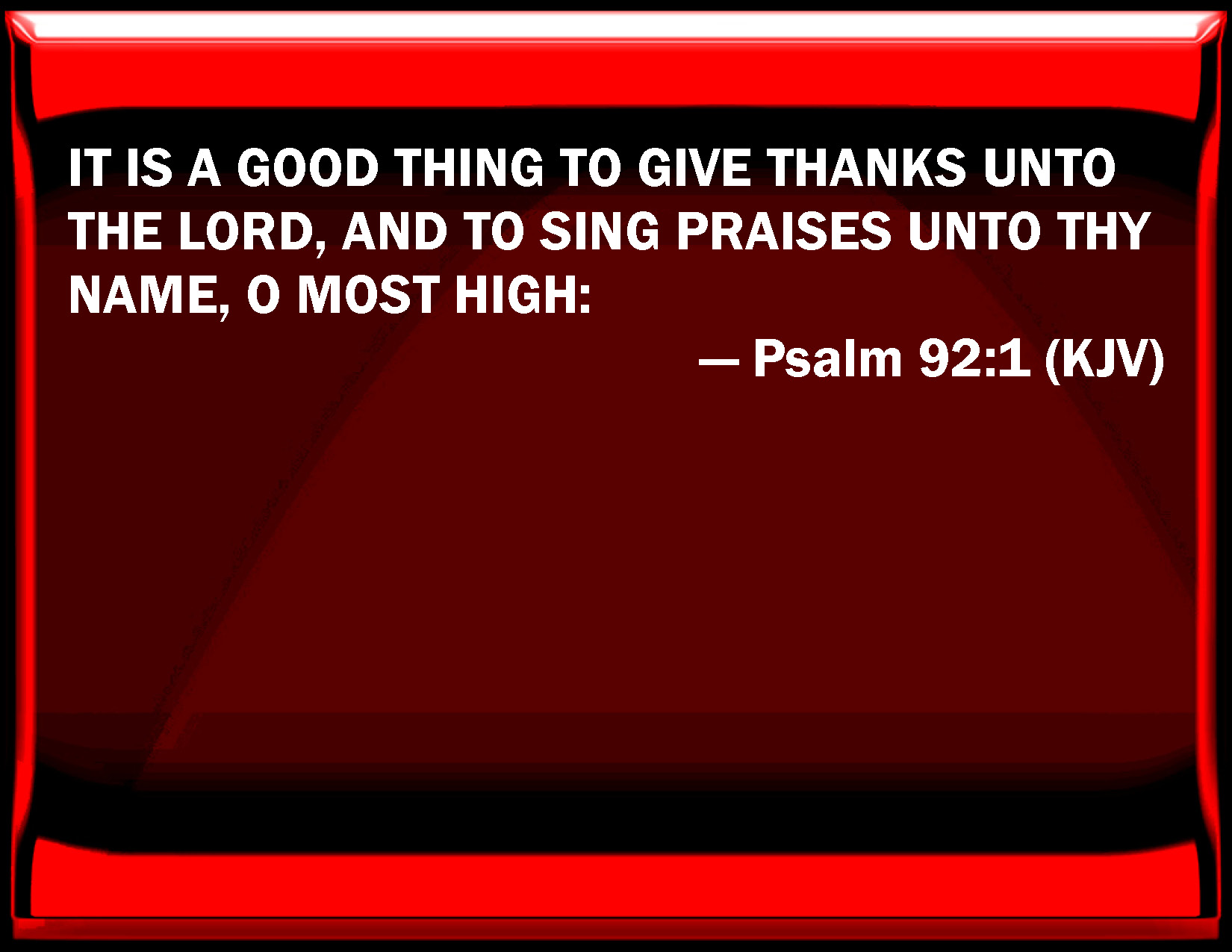 Psalm 92 1 It Is A Good Thing To Give Thanks Unto The Lord
