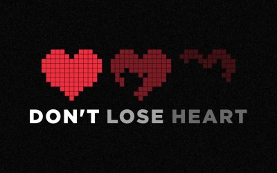 Don't Lose Heart: Three Things to Remember in Spiritual Discouragement