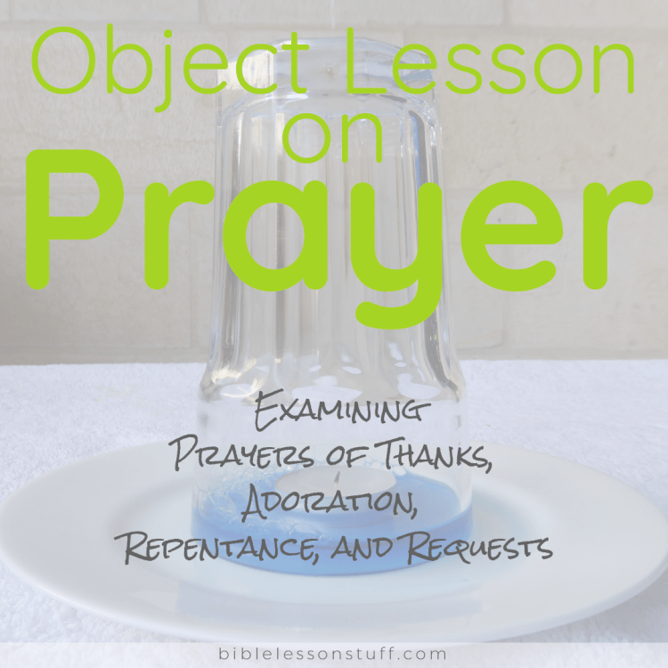 Unique Object Lesson on Prayer Examines Thanksgiving, Adoration