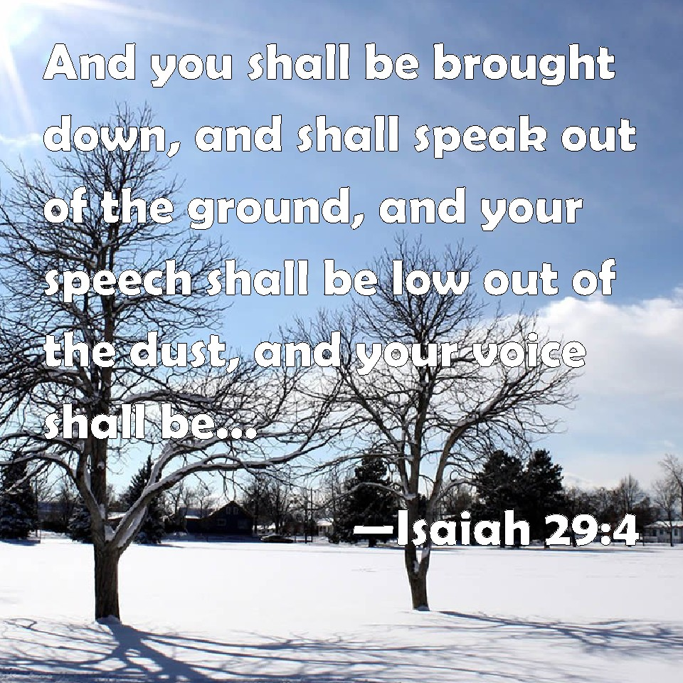 Image result for and thou shalt be brought down, and shalt speak out of the ground