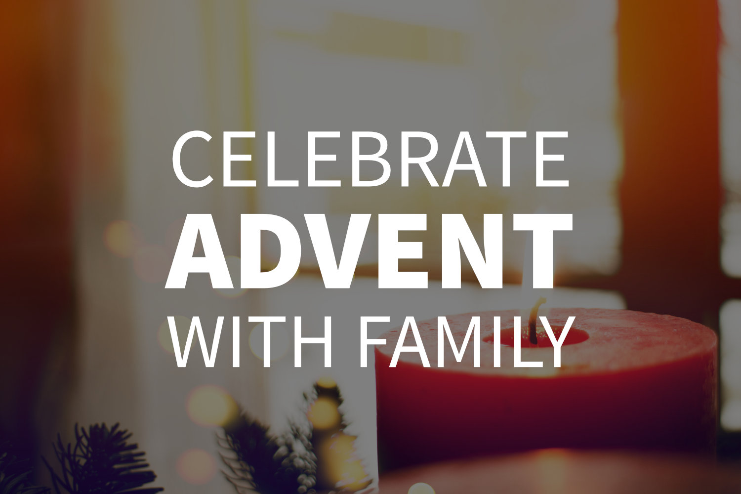 Celebrate Advent with Family