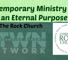 A Temporary Ministry With an Eternal Purpose