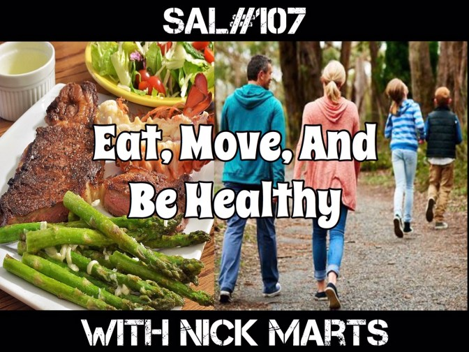 SAL#107 Eat, Move, And Be Healthy