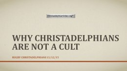 Who are the Christadelphians? are Christadelphians a cult?