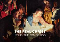 The Real Christ Jesus the Son of God