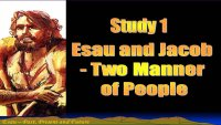 Esau - Past Present and Future Study 1 Two Manner of People