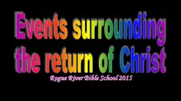 Events Surrounding The Return Of Christ: Class 5 'This Honor Have All The Saints'