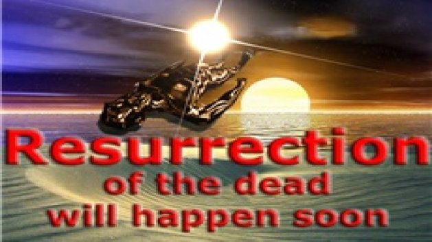 There shall be a Resurrection of the Dead on Earth - Bible Prophecy -