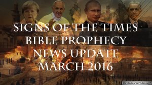 Bible Prophecy & Current Events News Update (March ) Kent Prophecy Day 2016