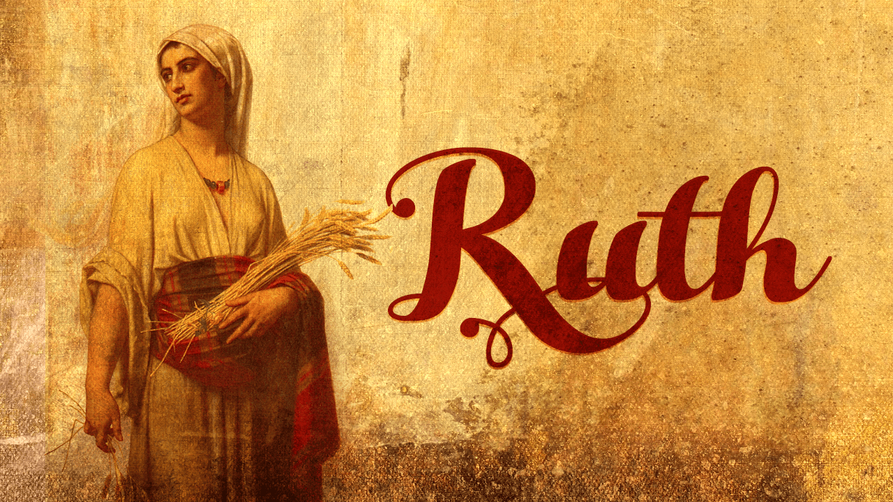 The Women Of The Bible Ruth