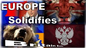 Signs and Wonders: Europe Solidifies as Britain Exits Europe!