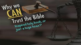 Why we can Trust the Bible!