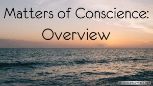 Matters of Conscience: 3 pt Video Bible Study