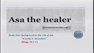 Asa: The Healer series - Bible Study Series