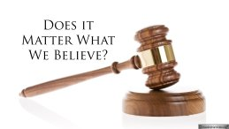 Does it Matter What We Believe? - Video post