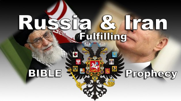 Russia and Iran Fulfilling End time Bible Prophecy