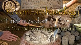 Recent Archaeology finds in #Sodom: A Sound warning to us all  Video post