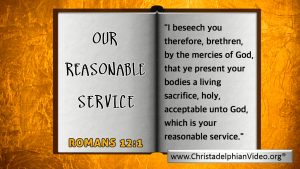 Our Reasonable service:  Romans 12 vs1 Video post
